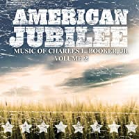 American Jubilee-music Of Charles L.booker.jr Vol.2