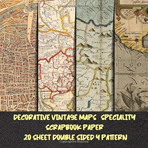 decorative vintage maps speciality scrapbook paper 20 sheet double sided 4 pattern: Travel Map for Papercrafts & scrapbooking - Decorative ... collage art - Antique Old Ornate Pad Designs