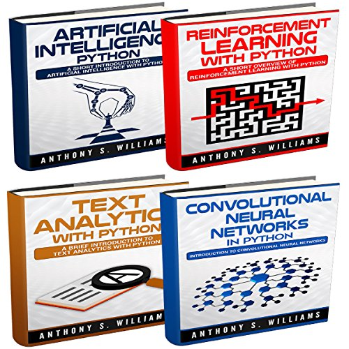 Python Programming: 4 Manuscripts ? Artificial Intelligence Python, Reinforcement Learning with Python, Text Analytics with Python, Convolutional Neural Networks in Python audiobook cover art