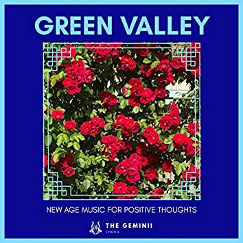 Green Valley - New Age Music For Positive Thoughts