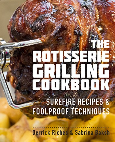 The Rotisserie Grilling Cookbook...