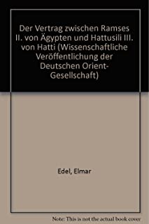 Der Vertrag Zwischen Ramses II. Von Agypten Und Hattusili III. Von Hatti (Wissenschaftliche Veroffentlichungen Der Deutschen Orientgesellschaft) (German Edition)