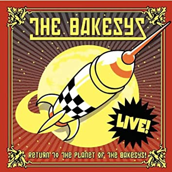Return To The Planet Of The Bakesys
