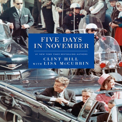 Five Days in November                   De :                                                                                                                                 Clint Hill,                                                                                        Lisa McCubbin                               Lu par :                                                                                                                                 Jeremy Bobb                      Durée : 3 h et 51 min     Pas de notations     Global 0,0