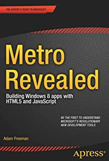Metro Revealed: Building Windows 8 apps with HTML5 and JavaScript (Expert's Voice in Microsoft)
