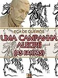 Uma Campanha Alegre (As Farpas) [Biografia com Análise, Ilustrado, Análise da Obra] - Coleção Eça de Queirós Vol. VIII: Crônicas (Portuguese Edition)