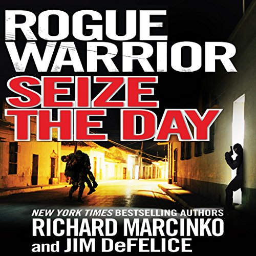 Rogue Warrior: Seize the Day audiobook cover art