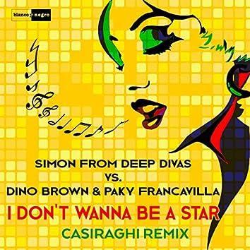 I Don't Wanna Be a Star (Casiraghi Remix)
