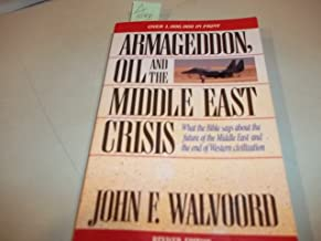 Armageddon, Oil, and the Middle East Crisis: What the Bible Says About the Future of the MiddleEast and the End of Western Civilization