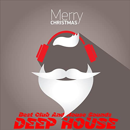 Merry Christmas Deep House (Best Club And House Sounds)