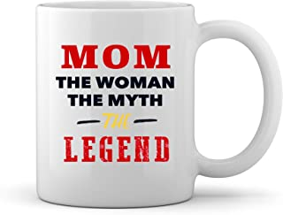 Funny Mom Gifts Mom The Woman Myth Legend for World's Best Awesome Mother Ever Novelty Gag Gift Ideas for Christmas Birthday Mothers day Ceramic Coffee Mug Tea Cup