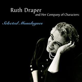 Ruth Draper and Her Company of Characters: Selected Monologues