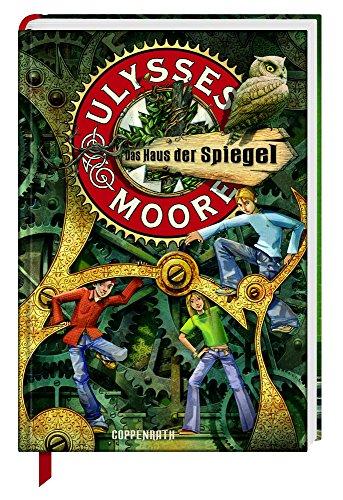 Ulysses Moore, Bd. 3: Das Haus der Spiegel