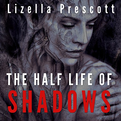 The Half Life of Shadows     Two Women and Two Worlds Collide              By:                                                                                                                                 Lizella Prescott                               Narrated by:                                                                                                                                 Kris Keppeler                      Length: 4 hrs and 2 mins     1 rating     Overall 4.0