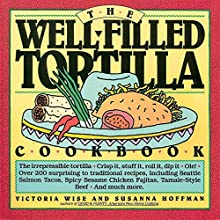 The Well-Filled Tortilla Cookbook