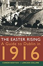 The Easter Rising: A Guide to Dublin in 1916