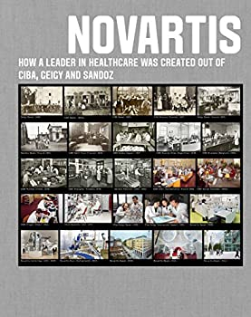 Novartis  How a leader in healthcare was created out of Ciba Geigy and Sandoz