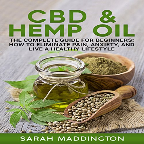 Cannabis & CBD Oil: The Complete Guide for Beginners audiobook cover art
