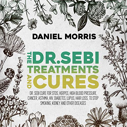 The Dr. Sebi Treatments and Cures cover art