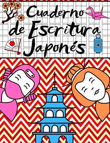 Cuaderno de Escritura Japonés: Para Adultos y Niños | Cuaderno para Practicar la Caligrafía Japonesa | Genkouyoushi Papel | Ideal para Practicar la Escritura de Kanji, Hiragana, Kana y Katakana