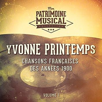 Chansons françaises des années 1900 : Yvonne Printemps, Vol. 1