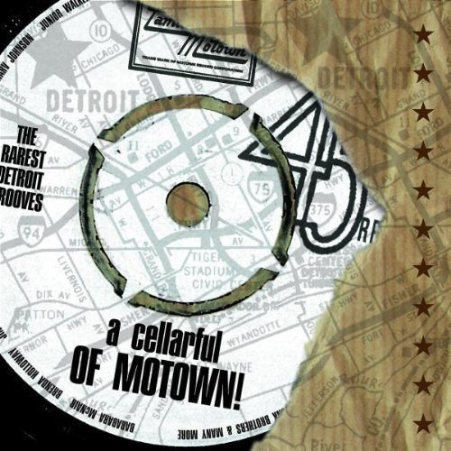 A Cellarful Of Motown: The Rarest Motown Grooves