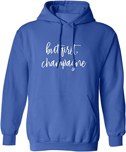 Champagne Adult Hooded Sweatshirt ZeroGravitee But First
