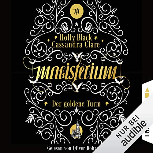 Der goldene Turm     Magisterium 5              By:                                                                                                                                 Cassandra Clare,                                                                                        Holly Black                               Narrated by:                                                                                                                                 Oliver Rohrbeck                      Length: 6 hrs and 45 mins     1 rating     Overall 5.0