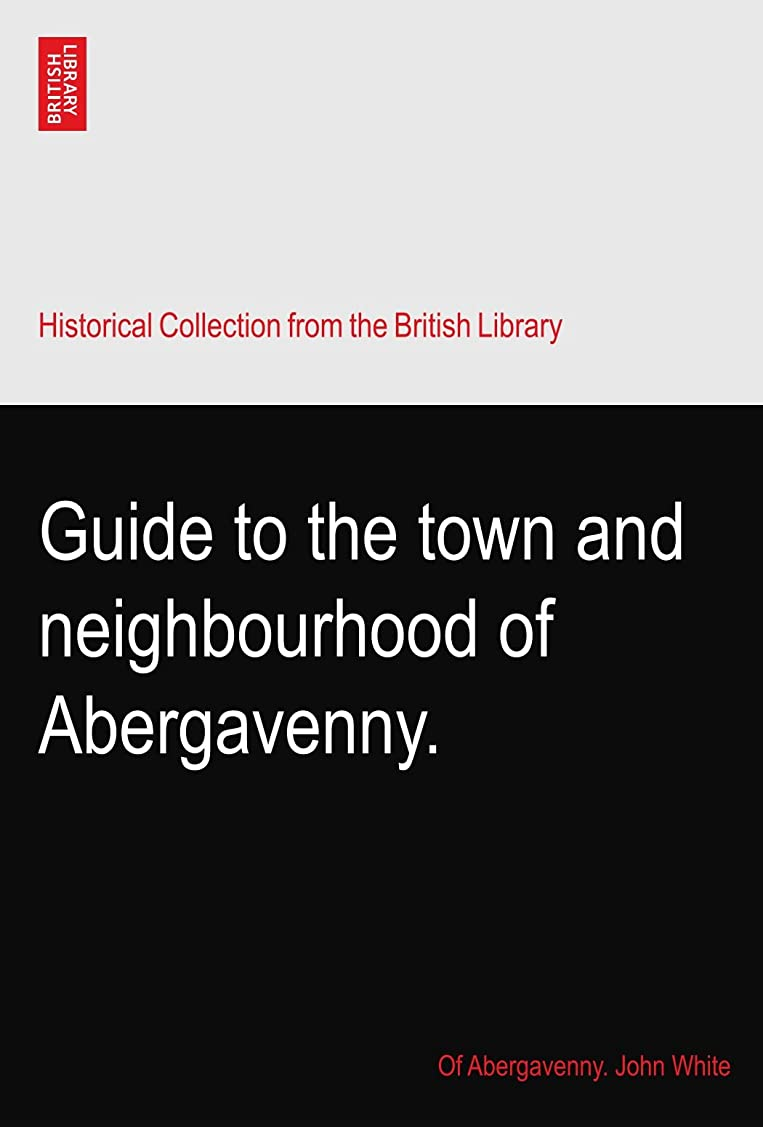 実行思いやり全国Guide to the town and neighbourhood of Abergavenny.