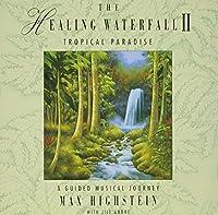Vol. 2-Healing Waterfall