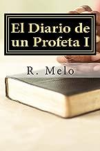 El Diario de un Profeta I: La profecía de Daniel 12:11-12 Revelado (Volume 1) (Spanish Edition)