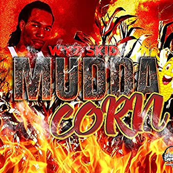 Mudda Corn