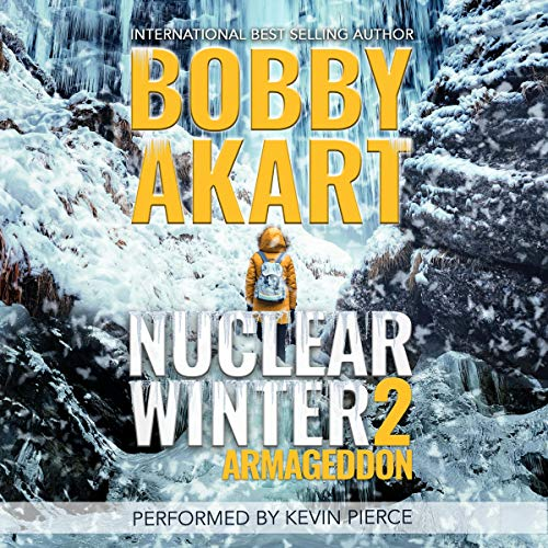 Nuclear Winter Armageddon Audiobook By Bobby Akart cover art