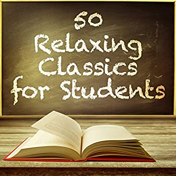 50 Relaxing Classics for Students