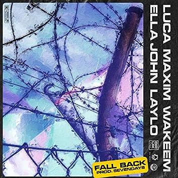 Fall Back (feat. Luca Maxim, Wakeem, Ella John & Laylo)