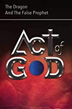 Act of God: The Dragon and The False Prophet (Book 2) (English Edition)