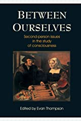 Between Ourselves: Second Person Issues in the Study of Consciousness Paperback