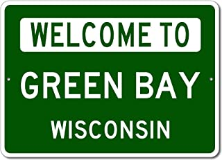 Green Bay, Wisconsin - Welcome to US City State Sign - Aluminum 10