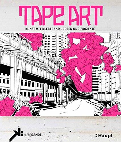 Tape Art: Kunst mit Klebeband - Ideen und Projekte