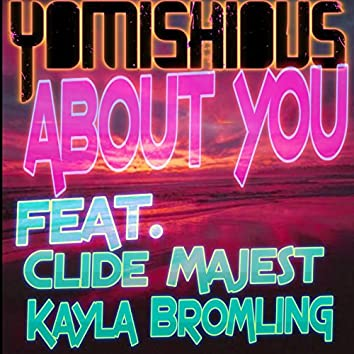 (I've Been Thinking) About You (feat. Clide Majest & Kayla Bromling)
