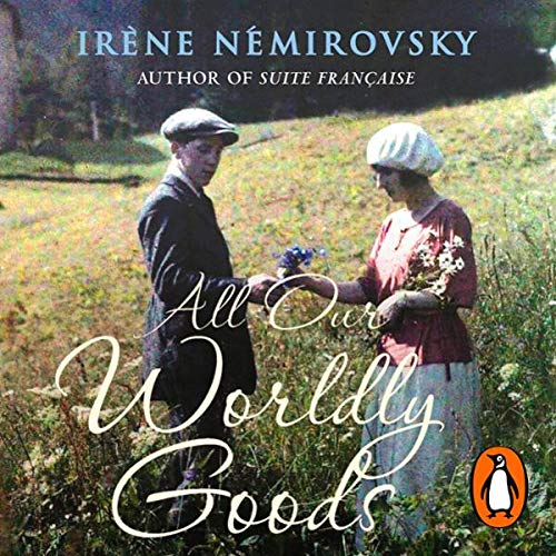 All Our Worldly Goods                   By:                                                                                                                                 Irene Nemirovsky                               Narrated by:                                                                                                                                 Eleanor Bron                      Length: 6 hrs and 51 mins     6 ratings     Overall 3.8