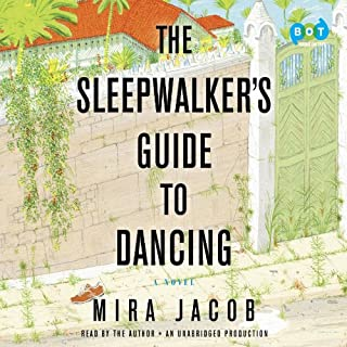 The Sleepwalker's Guide to Dancing     A Novel              By:                                                                                                                                 Mira Jacob                               Narrated by:                                                                                                                                 Mira Jacob                      Length: 15 hrs and 8 mins     307 ratings     Overall 4.2