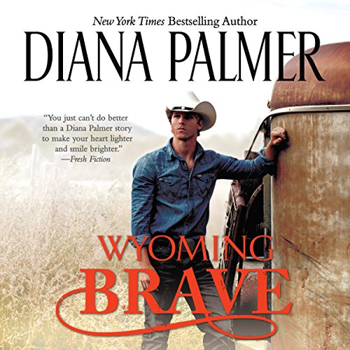Wyoming Brave Audiobook By Diana Palmer cover art