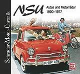 NSU: Autos und Motorräder 1900-1977