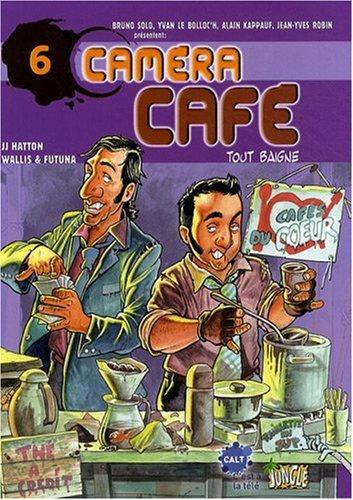 Caméra Café, Tome 6 : Tout baigne