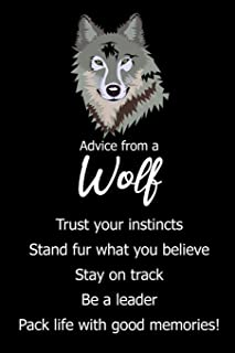 Advice from a Wolf: Blank Lined Journal Notebook, Funny Wolf Notebook, Wolf Journal, Wolf Notebook, Ruled, Writing Book, N...