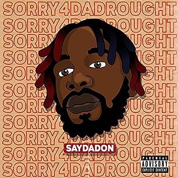Sorry 4 Da Drought