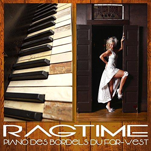 Ragtime: Piano des saloons et bordels du Far-West