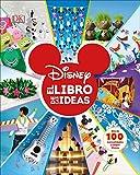 Disney El libro de las ideas: El libro de las ideas