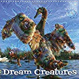 Dream Creatures (Wall Calendar 2017 300 × 300 mm Square): Dream Creatures, created with Google's artificial intelligence neural network software ... calendar, 14 pages ) (Calvendo Science)